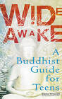 Wide Awake: A Buddhist Guide for Teens by Diana Winston (Paperback, 2003)