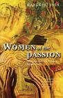 Women of the Passion: The Women of the New Testament Tell Their Story by Margaret C. Ives (Paperback, 1998)