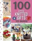 100 Little Knitted Gifts to Make by Sue Stratford, Susie Johns, Val Pierce, Lee Ann Garrett, Search Press Studio, Susan A. Cordes, Monica Russel (Paperback, 2016)