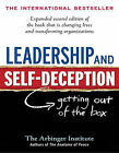 Leadership and Self-Deception (1 Volume Set): Getting Out of the Box by The Arbinger Institute (Paperback, 2011)