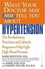 Hypertension : The Revolutionary Nutrition and Lifestyle Program to Help Fight High Blood Pressure by Barry Fox, Mark Houston, Nadine Taylor and Fox Houston (2003, Paperback)