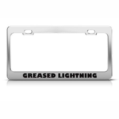 GREASED LIGHTNING HUMOR FUNNY Metal License Plate Frame Tag Holder