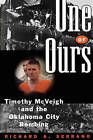 One of Ours: Timothy McVeigh and the Oklahoma City Bombing by Richard A Serrano (Paperback / softback, 1998)