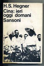 Hegner # CINA: IERI OGGI DOMANI # Sansoni 1966