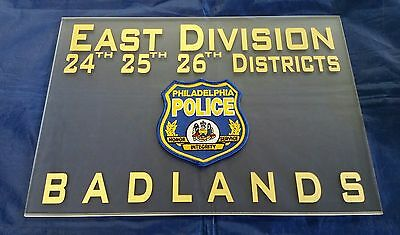 Philadelphia Police East Division 24th 25th 26th Districts BADLANDS w Patch Sign