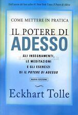 LIBRO COME METTERE IN PRATICA IL POTERE DI ADESSO - ECKHART TOLLE