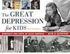 The Great Depression for Kids: Hardship and Hope in 1930s America, with 21 Activities by Cheryl Mullenbach (Paperback, 2015)