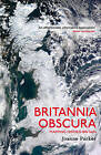 Britannia Obscura: Mapping Britain's Hidden Landscapes by Joanne Parker (Paperback, 2015)