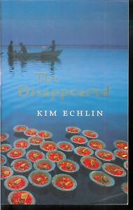 THE-DISAPPEARED-Story-of-Love-amp-Loss-in-Cambodia-039-s-Killing-Fields-Kim-Echlin