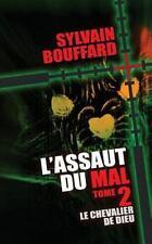L' Assaut du Mal : Le Chevalier de Dieu by Sylvain Bouffard (2014, Paperback)