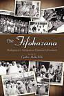 The Fifohazana: Madagascar's Indigenous Christian Movement by Cambria Press (Hardback, 2008)