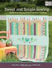 Sweet and Simple Sewing: Quilts and Sewing Projects to Give-Or Keep by Jessica Jung, John Boardman, Lauren Jung, Walter Burkert, Carrie Jung (Paperback, 2014)