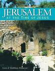 Jerusalem at the Time of the Bible by Kathleen Ritmeyer, Leen Ritmeyer (Paperback, 2010)