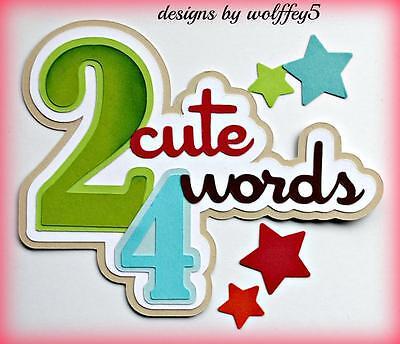 CRAFTECAFE BABY BOY TITLE premade paper piecing scrapbook diecut piece WOLFFEY5