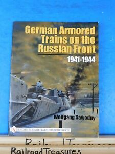 German-Armored-Trains-on-the-Russian-Front-1941-1944-A-Schiffer-Military-History