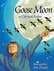 Goose Moon by Carolyn Arden (Hardback, 2004)