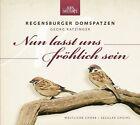 Nun lasst uns fröhlich sein von Regensburger Domspatzen (2012)