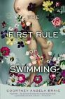 The First Rule of Swimming: A Novel by Courtney Angela Brkic (Paperback, 2014)