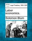 Labor Economics. by Solomon Blum (Paperback / softback, 2010)