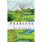 Pearlsus 9780595911899 by Rich Green Hardcover