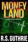 Money Land by R S Guthrie (Paperback / softback, 2013)