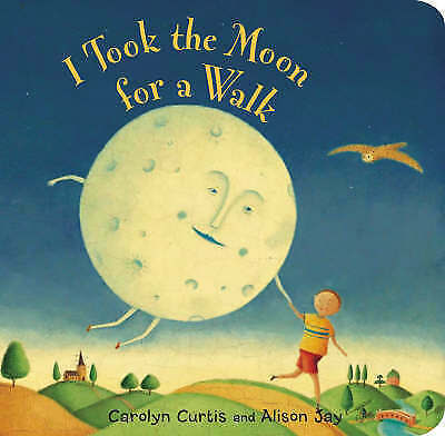 I Took the Moon for a Walk by Curtis, Carolyn Board book book, 1998