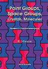 Point Groups, Space Groups, Crystals, Molecules by Ronald Mirman (Hardback, 1999)