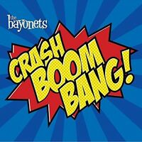 Bayonets - Crash Boom Bang [new Cd]