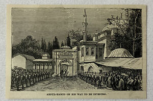 1885-magazine-engraving-SULTAN-ABDUL-HAMID-On-His-Way-To-Be-Invested-Turkey