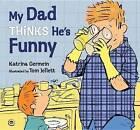 My Dad Thinks He's Funny by Katrina Germein (Hardback, 2013)