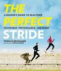 The Perfect Stride: A Runner's Guide to Healthier Technique, Performance, and Speed by Thomas Reckmann (Hardback, 2014)
