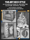 The Art Deco Style in Household Objects, Architecture, Sculpture, Graphics, Jewellery: 468 Authentic Examples by Dover Publications Inc. (Paperback, 1973)