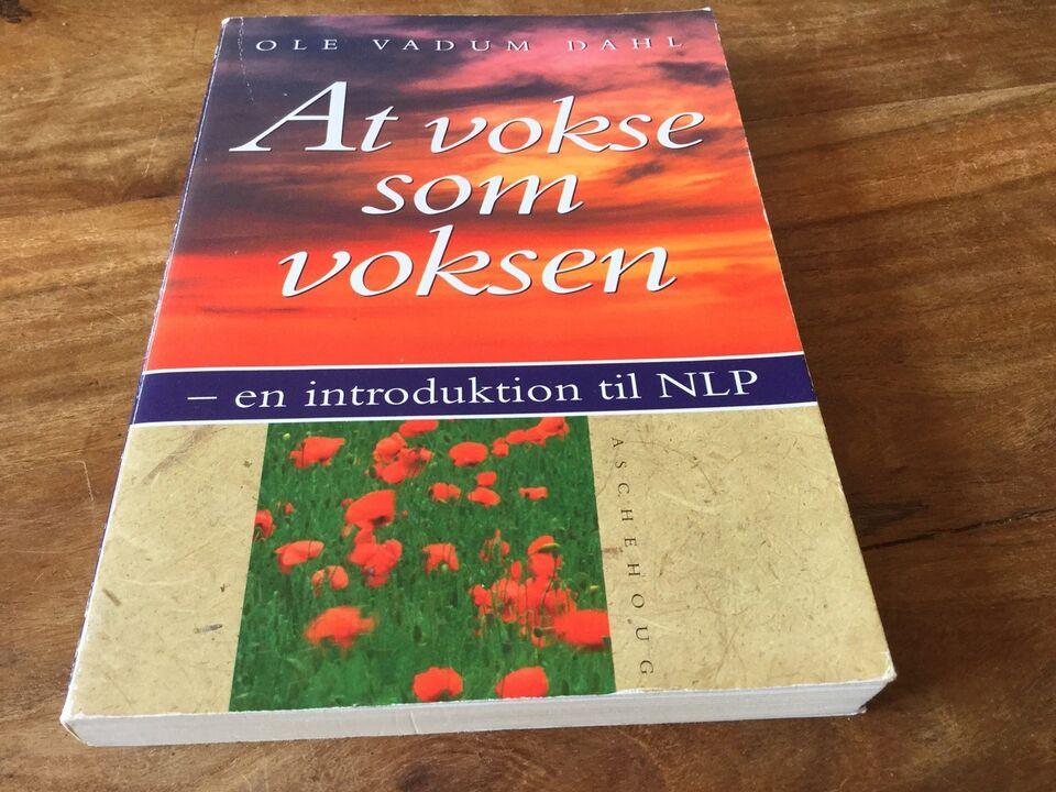 At vokse som voksen, Ole V. Dahl, emne: personlig udvikling