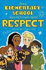 Every Elementary School Has a Lot to Learn about Respect by Leisa Clawson Noel (Paperback / softback, 2012)