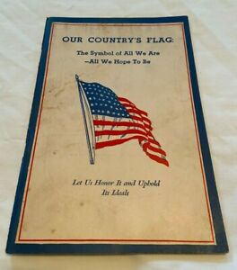 1937 Vintage  Our Country's Flag Booklet by James A Moss