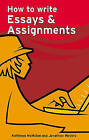 How to write Essays and Assignments by Jonathan Weyers, Kathleen McMillan (Paperback, 2007)