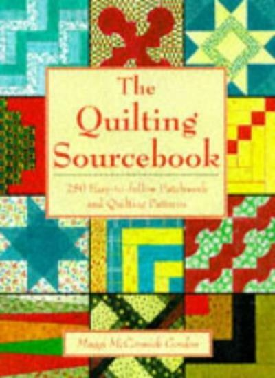 The Quilting Source Book By Maggi McCormick Gordon. 9781855854369