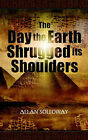 The Day the Earth Shrugged Its Shoulders by Allan Solloway (Paperback / softback, 2005)