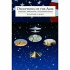 Deceptions of the Ages: Mormons Freemasons and Extraterrestrials by Matthew D Heines (Paperback / softback, 2010)