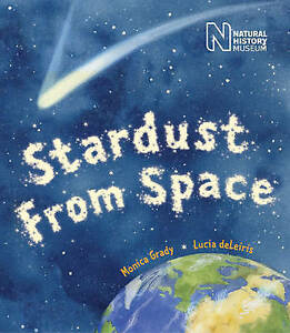 Details about Grady, Monica, Stardust From Space (Natural History Museums),  Very Good Book