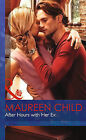 After Hours with Her Ex by Maureen Child (Hardback, 2015)