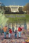 Traveling America: A Book of Fun and Games and Things to Learn for the Whole Family! by Eugene D. Redman (Hardback, 2012)