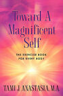 Toward a Magnificent Self by Tami Anastasia (Paperback / softback, 2002)