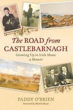 The Road from Castlebarnagh: Growing Up in Irish Music, A Memoir Bi