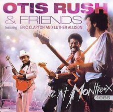 Otis Rush & Friends: Live at Montreux 1986 by Otis Rush (CD, Mar-2006, Eagle...