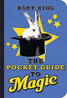 The Pocket Guide to Magic by Bart King (Paperback, 2009)