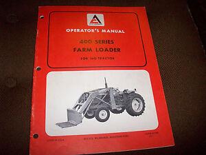 ALLIS-CHALMERS 400 SERIES FARM LOADER OPERATOR/'S MANUAL