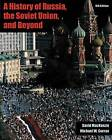 A History of Russia, the Soviet Union, and Beyond by David MacKenzie, Michael W. Curran (Hardback, 2001)