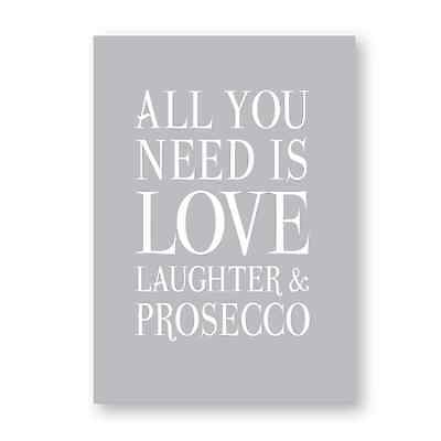 All You Need Is Love Laughter & Prosecco Sign,Print,Humorous Drink,Gift