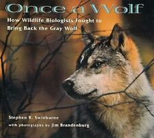 Once A Wolf: How Wildlife Biologists Fought To Bring Back The Gray Wol-ExLibrary